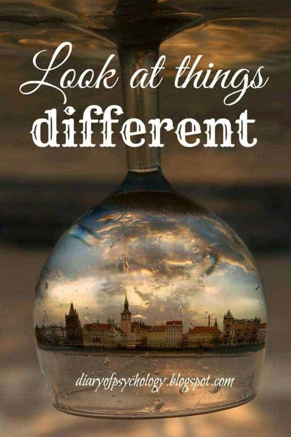 Look at things differently - inspirational life quotes