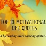 Top 10 motivational life quotes