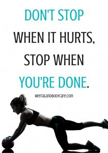 Don't stop when it hurts, stop when you are done - work out motivation