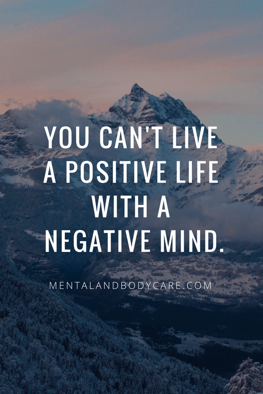 You can't live a positive life with a negative mind - New Year's resolutions
